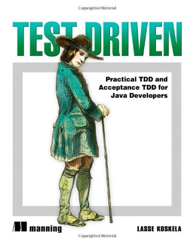 Koskela: Test Driven TDD and Acceptance TDD for Java Developers (Java-unit-tests)