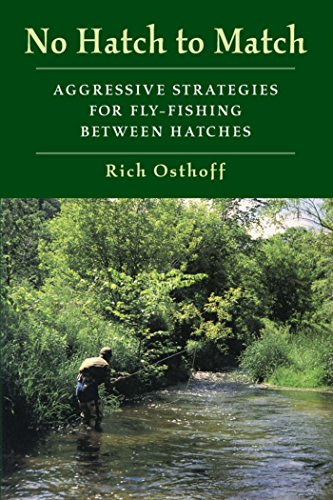 No Hatch to Match: Aggressive Strategies for Fly-Fishing between Hatches (English Edition) -