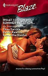 What I Did On My Summer Vacation...: The Guy Diet\Light My Fire\No Reservations by Thea Devine (2008-07-01)