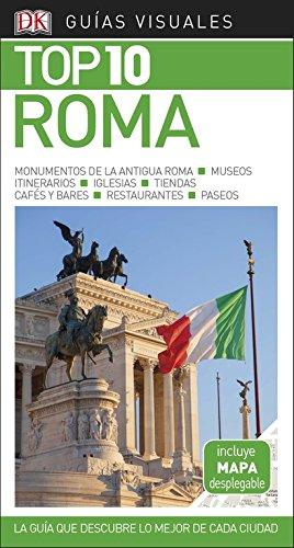 Guía Visual Top 10 Roma: La guía que descubre lo mejor de cada ciudad (GUIAS TOP10)