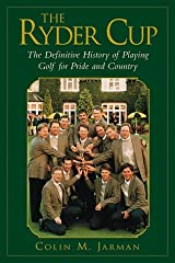 The Ryder Cup: The Definitive History of Playing Golf for pride and Country by Colin Jarman (1999-10-01) Hardcover