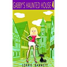 COZY MYSTERY: Gabby's Haunted House (Book 4) (Cove Humorous Cozy Animal Sleuth Mystery Women) (Sweet Culinary Craft & Short Story Suspense Detective Comedy Cozy Hobbies) (English Edition)