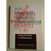 Eating Disorders in Adolescence: Anorexia and Bulimia Nervosa (International Studies on Childhood & Adolescence)
