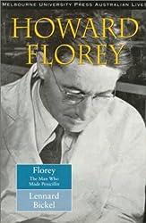 Florey: The Man Who Made Penicillin (Melbourne University Press Australian Lives)