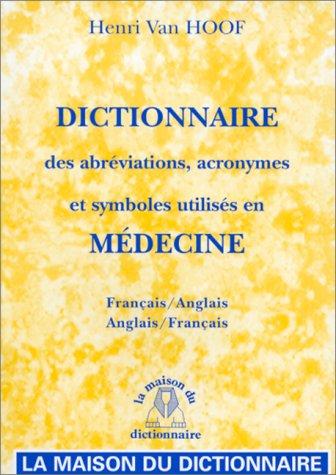 Dictionnaire des sigles et abréviations médicales. Anglais/français
