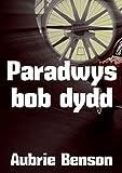 Paradwys bob dydd (Welsh Edition)