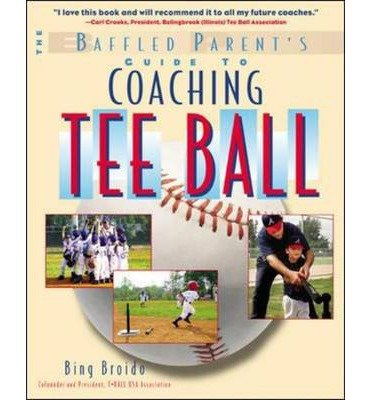 [ The Baffled Parent's Guide to Coaching Tee Ball Broido, Bing ( Author ) ] { Paperback } 2003