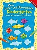 Malen, Kombinieren und Verstehen: Mein Lern- und Übungsblock Kindergarten