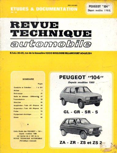 revue technique automobile peugeot 104 depuis modeles 1980:GL_GR_SR-S-ZA-ZR-ZS-ZS2 par collectif