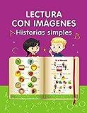 Lectura con imágenes. Historias simples.: Aprender a leer
