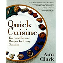 Quick Cuisine: Easy and Elegant Recipes for Every Occasion