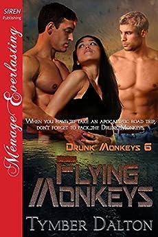 Flying Monkeys [Drunk Monkeys 6] (Siren Publishing Menage Everlasting) di [Dalton, Tymber]