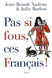 """Afficher """"Pas si fous, ces français !"""""""