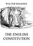 The English Constitution (English Edition)