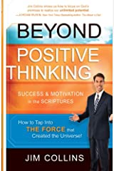 Beyond Positive Thinking: Success and Motivation in the Scriptures Kindle Edition
