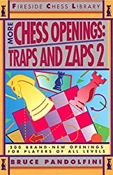 More Chess Openings: Traps and Zaps 2 (Fireside Chess Library) by Bruce Pandolfini (1993-12-03)