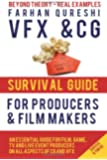 VFX and CG Survival Guide for Producers and Filmmakers: Volume 1 (VFX and CG Survival Guides)
