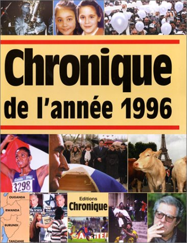 Chronique de l'année. : Chronique de l'année 1996