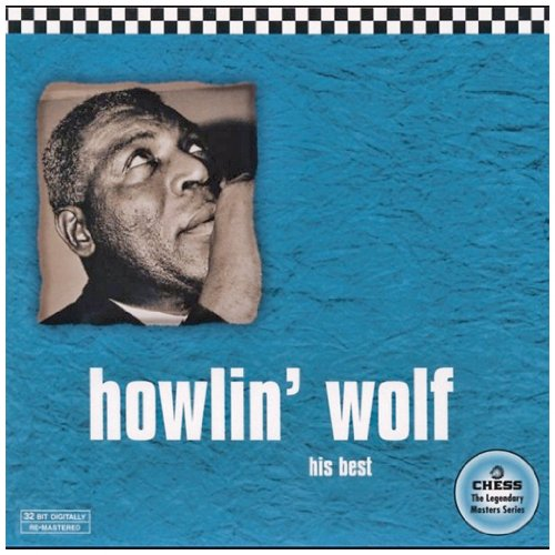 Howlin' Wolf: His Best -Chess 50th Anniversary Collection Test