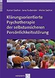 Klärungsorientierte Psychotherapie der selbstunsicheren Persönlichkeitsstörung (Praxis der Psychotherapie von Persönlichkeitsstörungen)