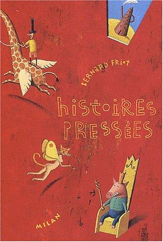 Histoires pressées Coffret 4 volumes : Histoires pressées. : Nouvelles histoires pressées. Encore des histoires pressées. Pressé, pressée