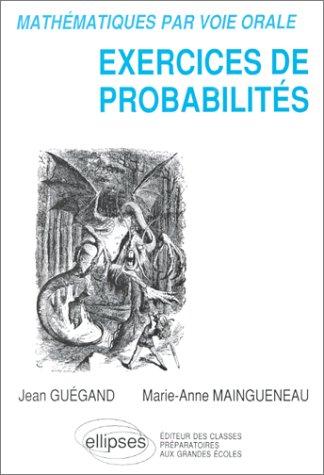 Mathématiques par voie orale : Exercices de probabilités par Jean Guégand
