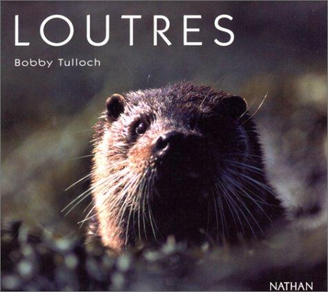 Loutres par Tulloch (Bobby) (Broché)