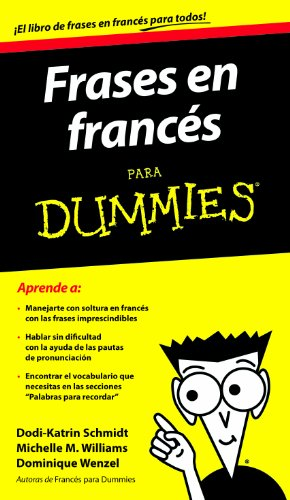 Frases en francés para dummies por Dodi-Katrin Schmidt, Dominique Wenzel, Michelle M. Williams