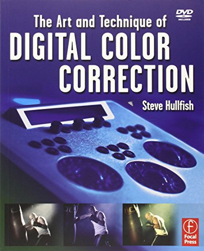 The Art and Technique of Digital Color Correction por Steve Hullfish
