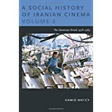 A Social History of Iranian Cinema, Volume 3: The Islamicate Period, 1978–1984 (Social History of Iranian Cinema (Paperback))