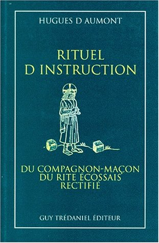 COMPAGNON RITUEL D'INSTRUCTION MACON (RER) par Hugues d'Aumont