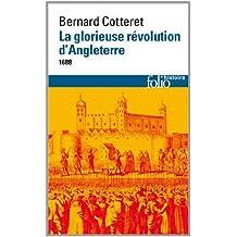 La Glorieuse Révolution d'Angleterre: (1688)