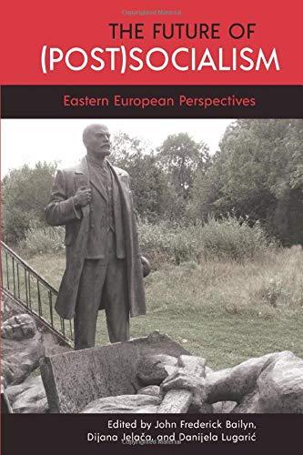 Future of (Post)Socialism, The (SUNY Pangaea II: Global/Local Studies)