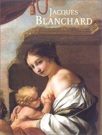 Jacques Blanchard : 1600-1638