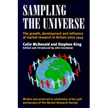 Sampling the Universe: Growth, Development and Influence of Market Research in Britain Since 1945