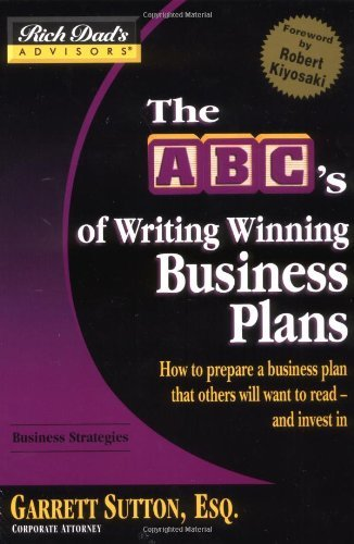 Rich Dad's Advisors: Writing Winning Business Plans: How to Prepare a Business Plan that Investors will Want to Read - and Invest In: ABCs Writing Winning Business Plans by Garrett Sutton (3-Nov-2005) Paperback par Garrett Sutton
