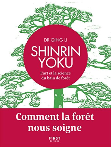Shinrin Yoku - L'art et la science du bain de forêt - Comment la forêt nous soigne par Dr QING LI