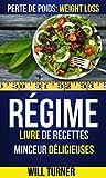 Régime : Livre de recettes minceur délicieuses (Perte De Poids: Weight Loss)...