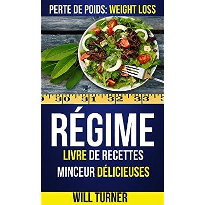 Régime : Livre de recettes minceur délicieuses (Perte De Poids: Weight Loss)