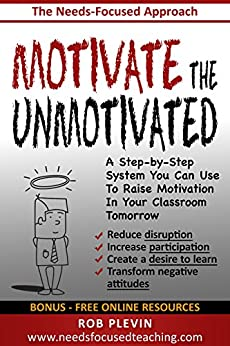 Descargar PDF Gratis Motivate the Unmotivated: A step-by-step system you can use to raise motivation in your classroom tomorrow