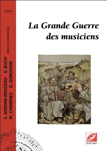 La Grande Guerre des musiciens par AUDOIN-ROUZEAU