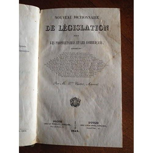 Nouveau dictionnaire de législation pour les propriétaires et les commerçans
