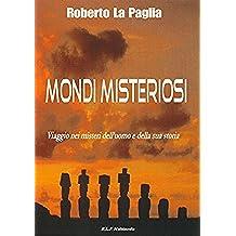 Mondi Misteriosi: Viaggio nei misteri dell'uomo e della sua storia