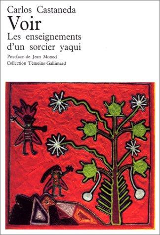 Voir: Les enseignements d'un sorcier yaqui