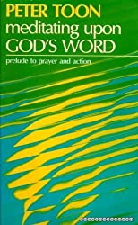 Meditating Upon God's Word: prelude to prayer and action