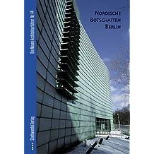 The Nordic Embassies Berlin (Die Neuen Architekturführer, Band 44)