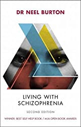 Living with Schizophrenia, second edition by Neel Burton (2012-09-15)