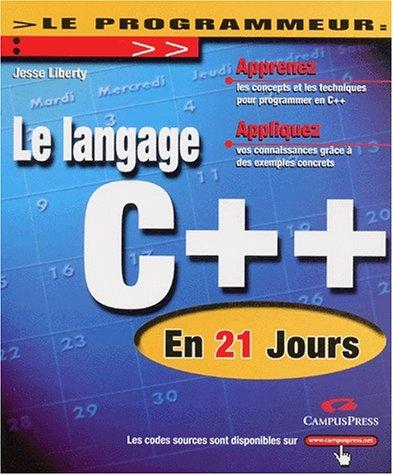 Le langage C++ en 21 jours par Jesse Liberty