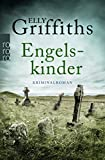 Engelskinder (Ein Fall für Dr. Ruth Galloway, Band 6) - Elly Griffiths