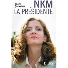 NKM, la présidente